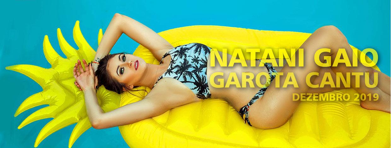 Natani Gaio - Garota Cantu - Dezembro 2019
