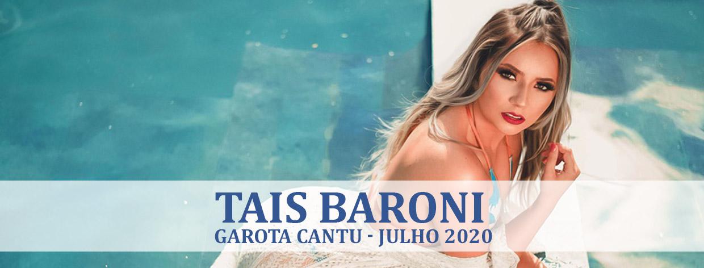 Tais Baroni - Garota Cantu - Julho 2020