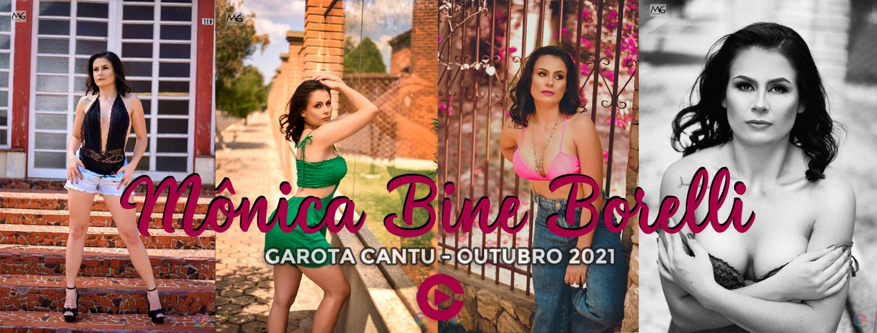Mônica Bine Borelli - Garota Cantu - Outubro 2021